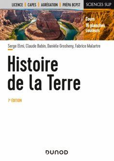 Histoire de la Terre - Livre et ebook Sciences de la Terre de Serge Elmi - Dunod Tectonique Des Plaques, Earth Science, Timeline