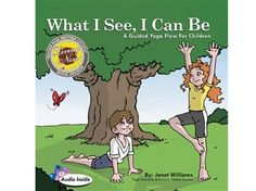 A guided yoga flow for children with a storybook twist!