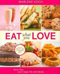 Eat What You Love: More Than 300 Incredible Recipes Low in Sugar, Fat and Calories (Hardcover), White