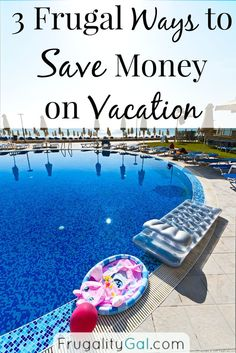 3 Frugal Ways to Save Money on your Next Vacation. Practical tricks that anyone can do.   www.frugalitygal.com