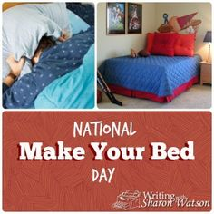 National Make Your Bed Day is September 11. Explaining how to do something is an important skill. Make a list of steps to make a bed. It can be humorous or serious.
