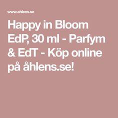 Happy in Bloom EdP, 30 ml - Parfym & EdT - Köp online på åhlens.se!