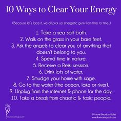 10 Ways to Clear Your Energy Field #lightworkers #illuminatingsouls