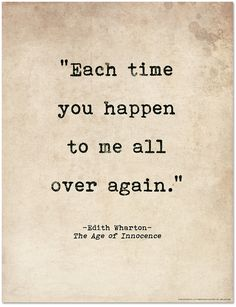 Each Time You Happen to Me All Over Again, Age Of Innocence Wharton Literary Print  by EchoLiteraryArts on Etsy