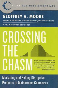 Crossing the Chasm: Marketing and Selling High-Tech Products to Mainstream Customers: Geoffrey A. Moore, Regis McKenna: 9780060517120: Amazo...