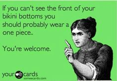 Hahaha..Yeah right..Good thing I can properly see my bikini bottoms.. ^_""