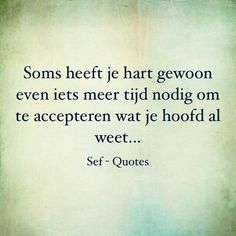 Sef Quotes, Words Quotes, Wise Words, Sayings, Life Hurts, Dutch Quotes, Broken Heart Quotes, Movie Quotes, Beautiful Words