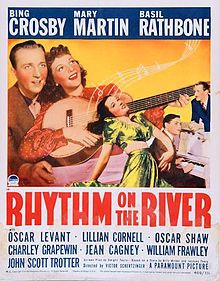 Rhythm on the River. Bing Crosby, Mary Martin, Basil Rathbone. Directed by Victor Schertzinger. Paramount. 1940