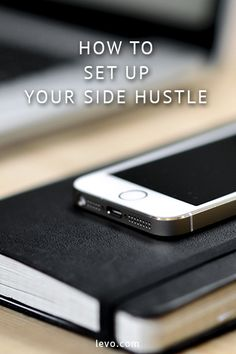 Advice on how to set up a side business. www.levo.com