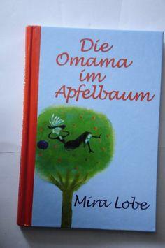 Die Omama im Apfelbaum: Amazon.de: Mira Lobe: Bücher