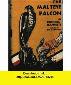 Maltese Falcon 1ST Edition Facsimile Dashiell Hammett ,   ,  , ASIN: B0011U7ROA , tutorials , pdf , ebook , torrent , downloads , rapidshare , filesonic , hotfile , megaupload , fileserve
