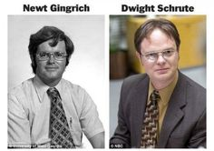 Newt Gingrish Dwight Schrute This Explains Everything- Lol Jaja Young Newt, Newt Gingrich, Dwight Schrute, Office Humor, College Humor, Just For Laughs, Laugh Out Loud, The Funny, Make Me Smile