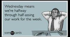 Hump day. Wednesday