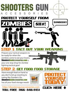Cool ad for a company selling gear to protect your family from being eaten by Zombies. Check it out today before you become one of them! http://shootersgunaccessories.com/zombies-apocalypse.html