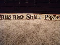 This Too Shall Pass Sign on Upcycled Wood. $25.00, via Etsy.