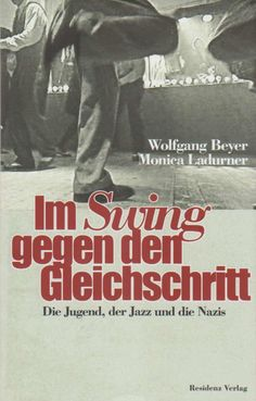 Breaking the lock step with swing music : the young ones, the jazz and the nazis Book sbout the Swing Youth in nazi Germany. Swing Jazz, Influencer, Young Ones, Misfits, Rebel, Youth, Music, Books, Movie Posters