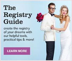 The Registry Guide, create the registry of your dreams with our helpful tools, practical tips and more! Learn More