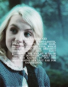 Luna Lovegood- great actor, didn't look at all like luna.
