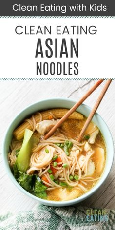Clean Eating Asian Noodle Bowls - Clean Eating with kids Pho Soup Recipe Chicken, Asian Chicken Noodle Soup, Asian Soup, Asian Noodles, Clean Eating Kids, Clean Eating Soup, Clean Eating Chicken, Clean Eating Recipes, Eating Healthy
