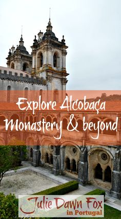 Alcobaça Monastery And Other Things To See In This Silver Coast Town