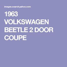 1963 VOLKSWAGEN BEETLE 2 DOOR COUPE