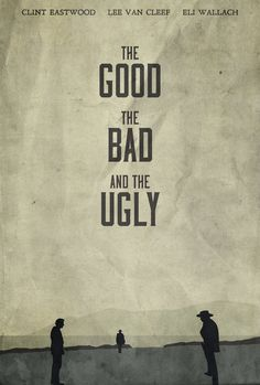 The Good, The Bad & The Ugly - minimal movie poster - Edward Julian Moran II