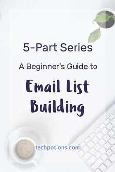 New to email list building? Check out this 5-part series to learn why list building is so important and get started on building your email list.
