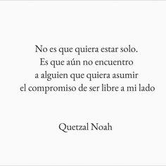 quetzal noah, libre, freedom, frases, amor