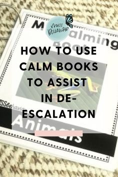 How to Use Calm Books to Assist in De-Escalation Emotions Activities, Communication Activities, Life Skills Activities, Counseling Activities, Autism Activities, Autism Resources, School Resources, Classroom Resources, Coping Skills
