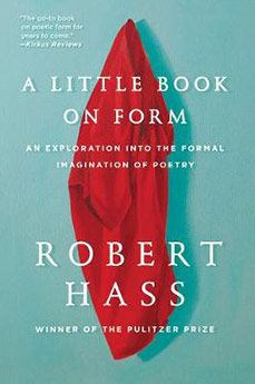 A Little Book On Form: An Exploration Into The Formal Imagination Of Poetry