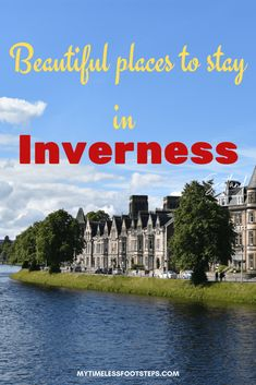 Beautiful places to stay in Inverness | Top 5 hotels to stay in Inverness | Explore Inverness | Stay at the Capital of the Highlands | Gateway to the North Coast of Scotland | Visit Scotland | Visit Inverness | John O'Groats | Loch Ness | Heart of Scotland | Wild Highlands | Unique Experiences via @GGeorgina_mytimelessfootsteps/