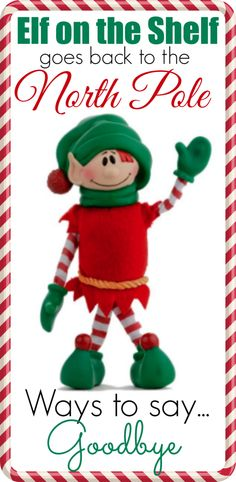 Ideas for saying goodbye to your Elf on the Shelf (#ElfontheShelf link party)...The book about our Elf, Christopher Pop-in-Kins, says that he needs to be back at the North Pole on Christmas Eve.  I've rounded up some ideas that I think would be perfect for an elf goodbye!