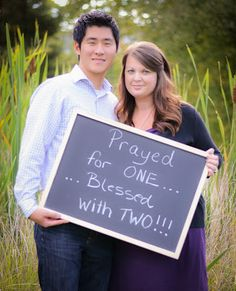 ha this would be good if we get blessed with twins.. or could put: prayed for one, God answered!