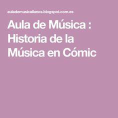 Aula de Música : Historia de la Música en Cómic