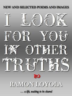 I Look For You In Other Truths by Ramon Loyola on grey