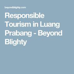 Responsible Tourism in Luang Prabang - Beyond Blighty
