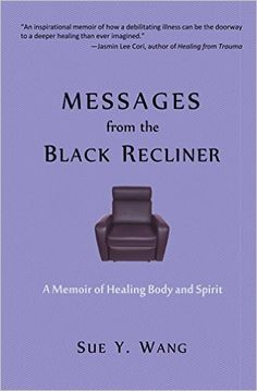 MESSAGES from the Black Recliner: A Memoir of Healing Body and Spirit - Kindle edition by Sue Y Wang. Health, Fitness & Dieting Kindle eBooks @ Amazon.com.