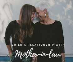 9 Great Ways To Build A Wonderful Relationship With Your Mother-in-law - Family Care Connection Marriage Life, Good Marriage, Relationship Advice, Relationships, Mother In Law, Plays, Mothers, Connection, Investing