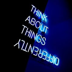 Think about things differently Blue Aesthetic Dark, Aesthetic Colors, Quote Aesthetic, Aesthetic Pictures, Blue Quotes, Neon Quotes, Fred Instagram, Neon Words, Neon Wallpaper