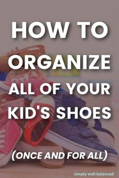 Have trouble keeping the kid's shoes organized? If you're tired of digging through the shoe pile, or dealing with lost shoes then you need these shoe storage and organization ideas. How to keep kids shoes organized at the front door, mudroom or in the closet. Easy ideas that anyone can use to declutter and organize children's shoes. Kids Shoe Organization, Kids Shoe Storage, Childrens Shoes, Organizing Your Home, Getting Organized, Homemaking, Declutter, Good Things, Home Economics