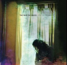 Artist: The War On Drugs | Album: Lost In The Dream | Genre(s): Indie rock, psychedelic rock, americana, shoegaze | Favourite tracks: Under The Pressure, Red Eyes, An Ocean Between The Waves, Lost In The Dream, Eyes To The Wind, Suffering | Least favourite tracks: The Haunting Idle, Running || 8/10