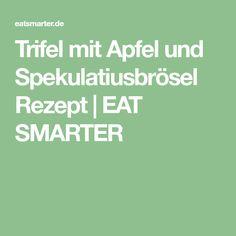 Trifel mit Apfel und Spekulatiusbrösel Rezept | EAT SMARTER