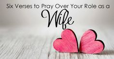 Our role as a wife is so important - and needs much prayer! Here are 6 verses you can add to your war room to pray over your role as a wife!