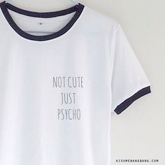 Not Cute Just Psycho Ringer Tee Tumblr Inspired Pocket Tee ($14) ❤ liked on Polyvore featuring tops, t-shirts, white, women's clothing, western t shirts, print tees, white pocket t shirts, print top and white tee
