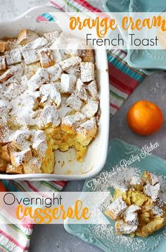 Orange Cream French Toast Overnight Casserole ~The Plaid & Paisley Kitchen~ You are going to flip your lid over this breakfast! This makes the perfect Welcome Spring Brunch entree. Easy to make and is the most delicious french toast you will ever have! Don't miss this recipe!