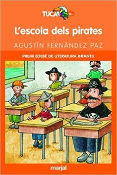 L'escola dels pirates / Agustín Fernández Paz ; il.lustracions, Lluís Filella Edición 4ª ed. Publicación Mislata : Marjal, 2010