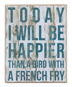 Loving this 'Today I Will Be Happier' Wall Art on #zulily! #zulilyfinds