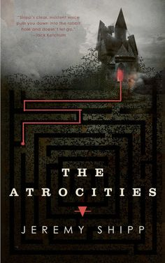 #CoverReveal  The Atrocities by Jeremy Shipp