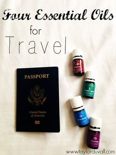Four Essential Oils for Travel. (Young Living) #essentialoils #travel www.taylorduvall.com