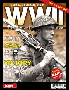 WWII Special Issue Publication - Canada's Ultimate Story continues with the second instalment of the series. The Victory And The Cost: The cost was high, but the war that had to be won was a victory in every sense. Through words and pictures, WWII: The War That Had To Be Won tells the ultimate story of Canada's contribution. Magazine Titles, News Magazines, Victorious, Wwii, Public, Boat, In This Moment, Words, Cover